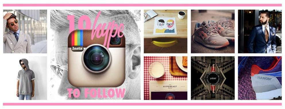10 HYPE INSTAGRAM PROFILES TO FOLLOW