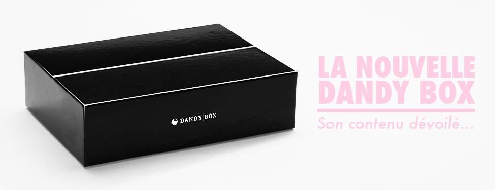 La Nouvelle DANDY BOX se dévoile !