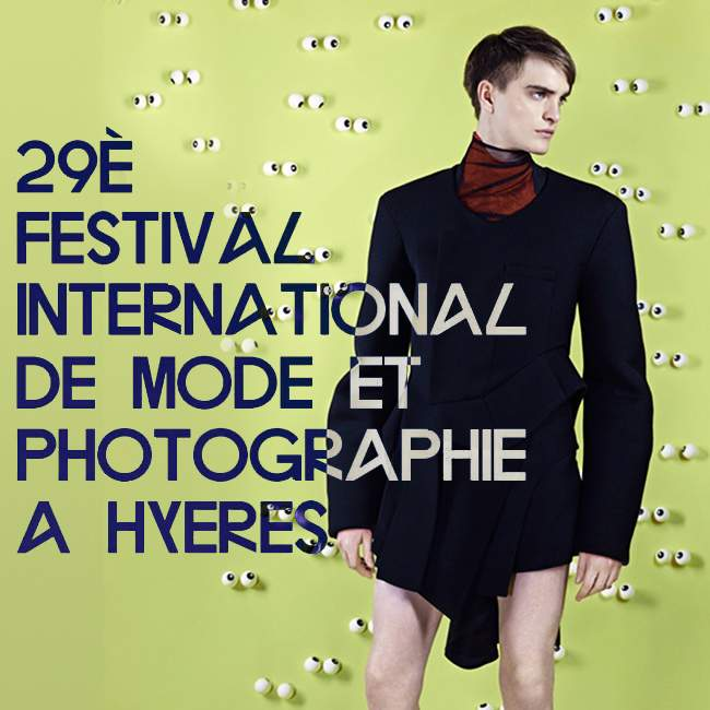 29e Festival International de Mode et de Photographie à Hyères