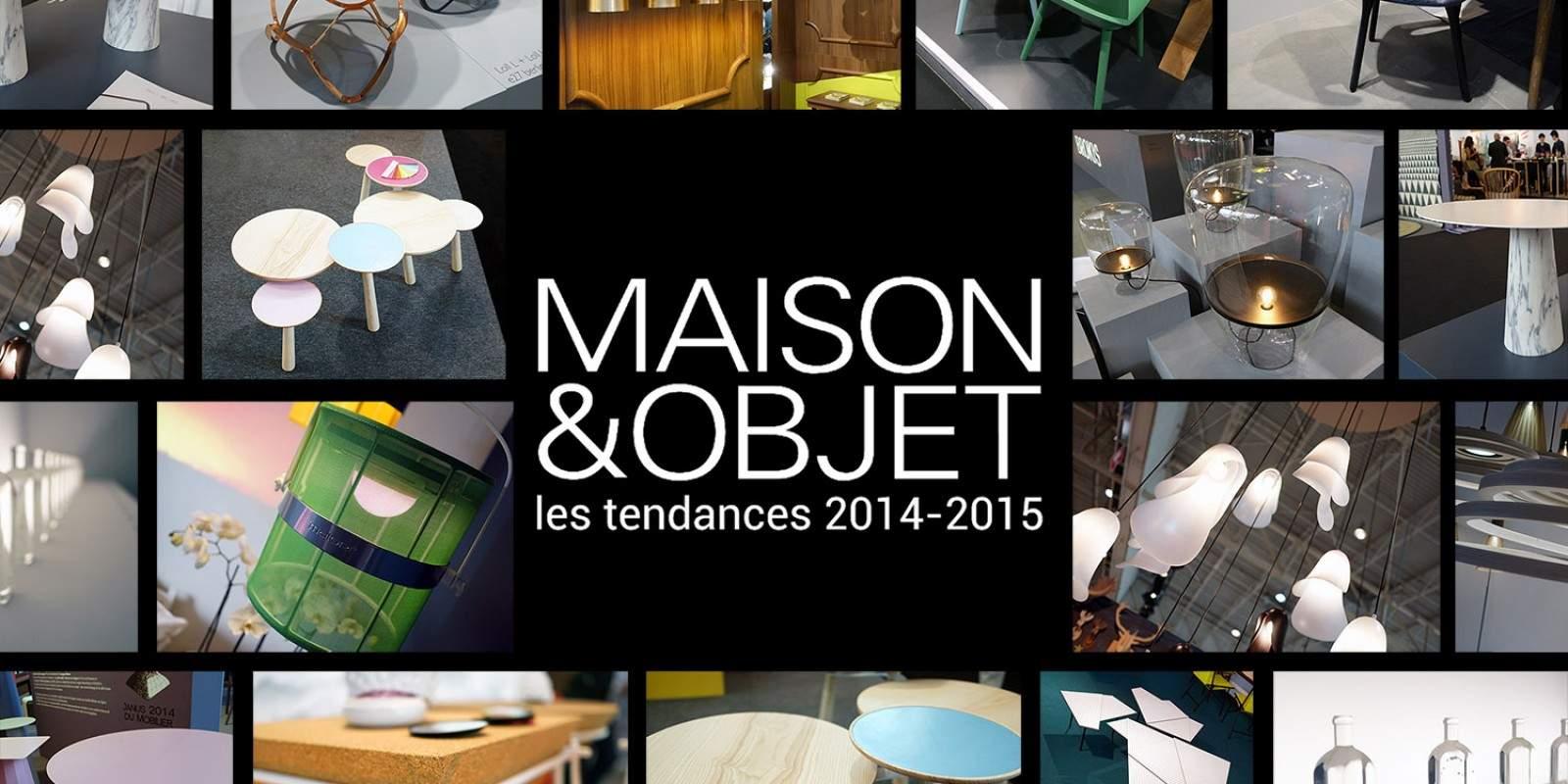Maison objet les tendances 2014 2015 mo14 deco design for Objets deco design maison