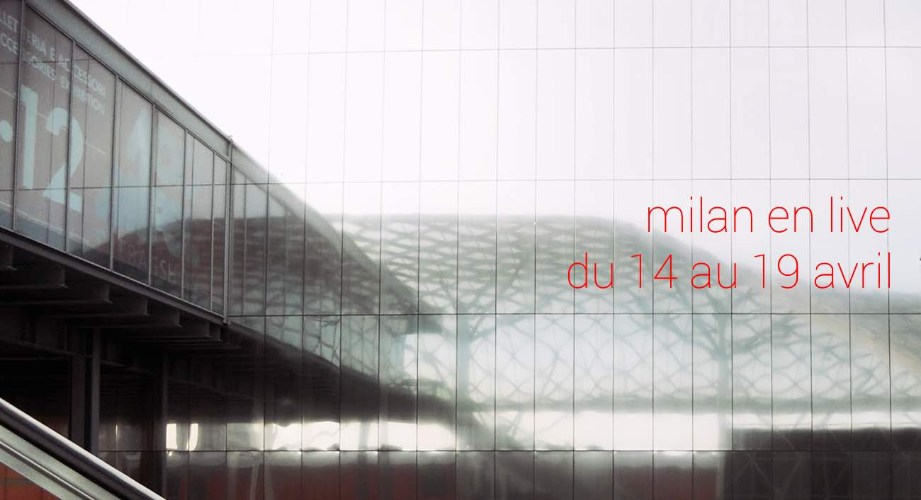 MILAN DESIGN WEEK 2015  SALONE DEL MOBILE 2015