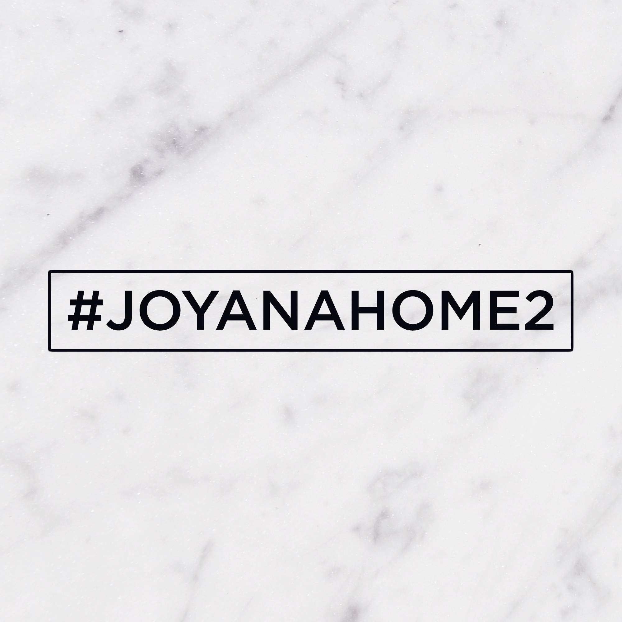 #JOYANAHOME2 | Preview